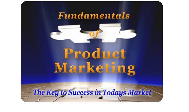 Fundamentals of Product Marketing The Key to Success in Todays Market