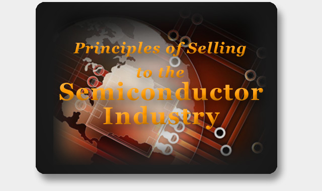 Principles of Selling to the Semiconductor Industry Tools for Industry Sales Success